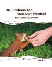 Die Eichhörnchen vom Alten Friedhof - Eine wahre Geschichte