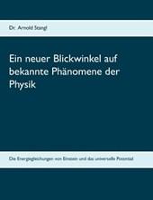 Ein Neuer Blickwinkel Auf Bekannte Phanomene Der Physik