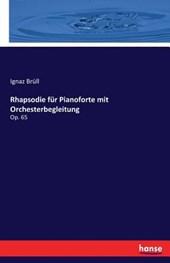 Rhapsodie Fur Pianoforte Mit Orchesterbegleitung
