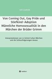 Von Coming Out, Gay Pride Und Stiefkind-Adoption - Mannliche Homosexualitat in Den Marchen Der Bruder Grimm