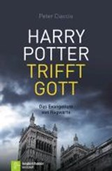 Harry Potter trifft Gott | Peter Ciaccio |