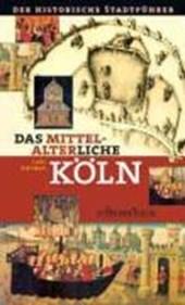 Das mittelalterliche Köln