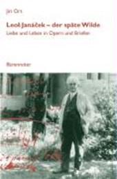 Leos Janacek - der späte Wilde