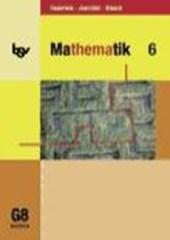 Mathematik 6. Schülerbuch. Für das G8 in Bayern