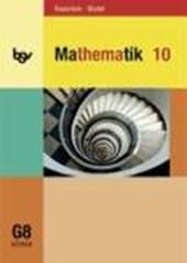 Mathematik 10. Schülerbuch. Für das G8. Bayern