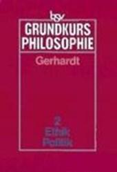 Grundkurs Philosophie 2. Ethik / Politik