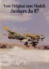 Vom Original zum Modell: Junkers Ju