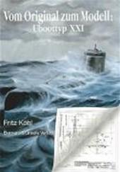 Vom Original zum Modell: U-Boottyp XXI