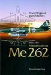 Vom Original zum Modell: Messerschmitt Me