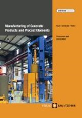 Manufacturing of Concrete Products and Precast Elements | Helmut Kuch |