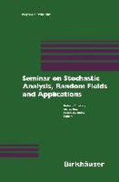Seminar on Stochastic Analysis, Random Fields and Applications |  |