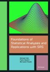 Foundations of Statistical Analyses and Applications with SAS