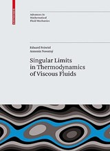 Singular Limits in Thermodynamics of Viscous Fluids | Eduard Feireisl |