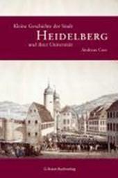 Kleine Geschichte der Stadt Heidelberg und ihrer Universität