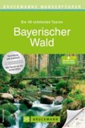 Bruckmanns Wanderführer Bayerischer Wald