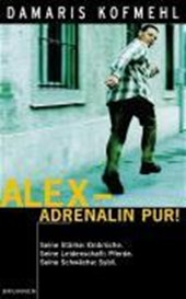 Alex, Adrenalin pur