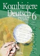 Kombiniere Deutsch 6 Arbeitsheft Bayern