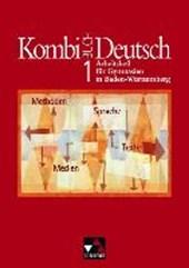 Kombi-Buch Deutsch 1. Arbeitsheft. Baden-Württemberg