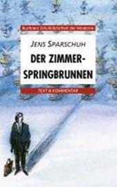 Der Zimmerspringbrunnen. Text und Kommentar