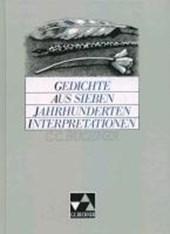 Gedichte aus sieben Jahrhunderten. Interpretationen