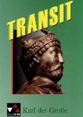 Transit 3. Karl der Große