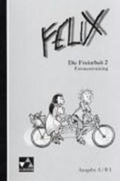 Felix - Die Fundgrube. Freiarbeit 2. Formen und Übersetzungstraining