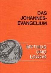 Mythos und Logos 06. Das Johannes-Evangelium