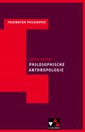 Faszination Philosophie 5. Anthropologie | Georg Scherer |