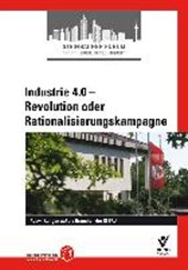 Industrie 4.0 - Revolution oder Rationalisierungskampagne |  |