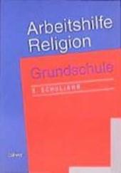 Arbeitshilfe Religion. Grundschule. 3. Schuljahr