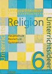Unterrichtsideen Religion 6. RSR