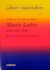 Martin Luther und seine Zeit