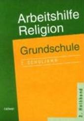 Arbeitshilfe Religion. Grundschule. 2. Schuljahr. 2. Halbband