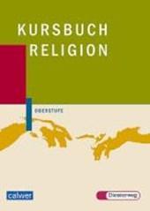 Kursbuch Religion Oberstufe. Schülerbuch