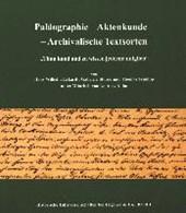 Paläographie - Aktenkunde - Archivalische Textsorten