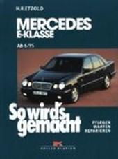 So wird's gemacht. Mercedes E-Klasse W 210 6/95 bis