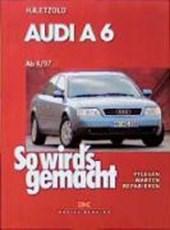 So wird's gemacht. Audi A 6 vonb 4/97 bis