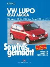 So wird's gemacht. VW Lupo 9/98 bis 3/05, Seat Arosa 3/97 bis