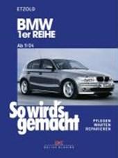 So wird's gemacht. BMW 1er Reihe von 9/04 bis