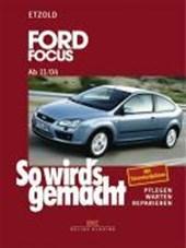 So wird's gemacht. Ford Focus von 11/04 bis 3/11, Ford C-Max von 5/03 bis