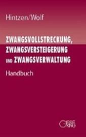 Zwangsvollstreckung, Zwangsversteigerung und Zwangsverwaltung. Handbuch