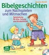 Bibelgeschichten zum Nachspielen und Mitmachen