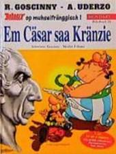 Asterix Mundart 24. Em Cäsar saa Kränzie