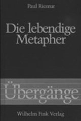 Die lebendige Metapher | Paul Ricoeur |
