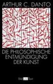 Die philosophische Entmündigung der Kunst