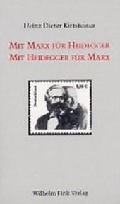 Mit Marx für Heidegger. Mit Heidegger für Marx