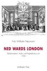 Ned Wards London | Fritz-Wilhelm Neumann |