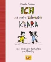 Ich und meine Schwester Klara. Die schönsten Geschichten zum Vorlesen