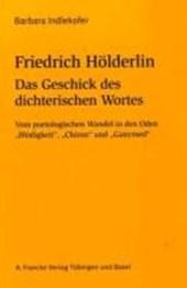 Friedrich Hölderlin: Das Geschick des dichterischen Wortes