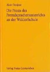 Die Praxis des Fremdsprachenunterrichts an der Waldorfschule